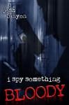 I Spy Something Bloody - Josh Lanyon