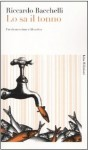 Lo sa il tonno: favola mondana e filosofica - Riccardo Bacchelli, Maurizio Cucchi