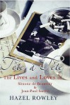 Tڴete ڲa Tڴete: The Lives And Loves Of Simone De Beauvoir And Jean Paul Sartre - Hazel Rowley