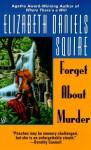 Forget about Murder - Elizabeth Daniels Squire