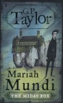 Mariah Mundi: The Midas Box - G.P. Taylor