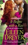 It Begins with a Kiss - Eileen Dreyer