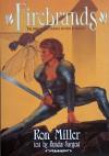 Firebrands: Heroines Of Science Fiction And Fantasy - Ron Miller, Pamela Sargent