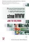 Pozycjonowanie i optymalizacja stron WWW. Jak to się robi - Michał Makaruk, Bartosz Danowski