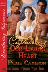 Capturing Our Lady's Heart (Commando Cowboys and Renegade Texans Unite #1) - Paige Cameron