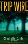 Trip Wire: A Cook County Mystery - Charlotte Carter