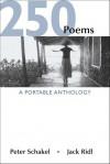 250 Poems: A Portable Anthology - Peter Schakel, Jack Ridl