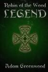 Robin of the Wood - Legend - Adam Greenwood