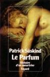Le Parfum: Histoire d'un meurtrier - Patrick Süskind