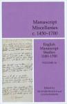 Manuscript Miscellanies c. 1450-1700: English Manuscript Studies 1100-1700 Volume 16 - Richard Beadle, Peter Beal, Donald Burrow, A.S.G Edwards, Colin Burrow