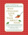 Why Italians Love to Talk About Food - Umberto Eco, Carol Field, Anne Milano Appel, Elena Kostioukovitch