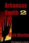 Arkansas Smith II: The Tumbleweed Trail - Jack Martin