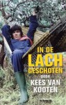 In de lach geschoten - Kees van Kooten