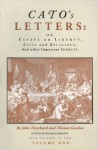 Cato's Letters, Or, Essays on Liberty, Civil and Religious, and Other Important Subjects: Volume One - John Trenchard, Thomas Gordon