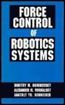 Force Control of Robotics Systems - Dimitry Gorinevsky