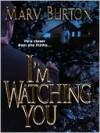 I'm Watching You - Mary Burton