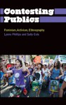 Contesting Publics: Feminism, Activism, Ethnography - Lynne Phillips, Sally Cole