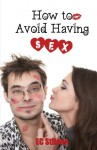 How to Avoid Having Sex: The Perfect Wedding Gift - E.C. Stilson