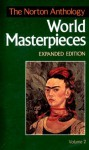 The Norton Anthology of World Masterpieces: 1650 To the Present - Maynard Mack, Patricia Meyer Spacks, P.M. Pasinetti, John Bierhorst, Jerome Wright Clinton, Robert L. Danly