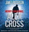 Merry Christmas, Alex Cross - James Patterson, Michael Boatman, Cristin Milioti, Stephen Kunken