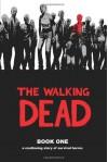 The Walking Dead, Book One - Robert Kirkman, Tony Moore, Charlie Adlard, Cliff Rathburn