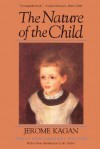 The Nature of the Child - Jerome Kagan