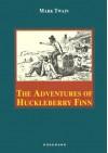The Adventures of Huckleberry Finn - Mark Twain