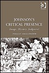 Johnson's Critical Presence: Image, History, Judgment - Philip Smallwood