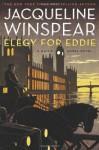 Elegy for Eddy: A Maisie Dobbs Novel - Jacqueline Winspear