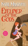 Eyeliner of the Gods - Katie Maxwell