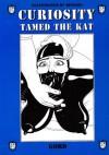 Curiosity Tamed the Kat (A Genuine House of Gord Publication BD-03) - Gord, Benson