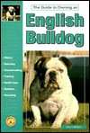The Guide to Owning an English Bulldog (The guide to owning series) - John Gallagher