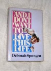 And I Don't Want to Live This Life - Deborah Spungen