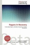 Pagans in Recovery - Lambert M. Surhone, Susan F. Marseken