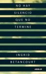 No hay silencio que no termine (Spanish Edition) - Ingrid Betancourt