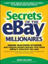 Secrets of the eBay Millionaires: Inside Success Stories -- and Proven Money-Making Tips -- from eBay's Greatest Sellers - Greg Holden