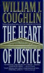 The Heart of Justice - William J. Coughlin