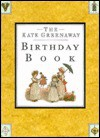 The Kate Greenaway Birthday Book - Kate Greenaway