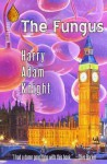 The Fungus - Harry Adam Knight