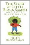 The Story of Little Black Sambo and Little Black Mingo - Helen Bannerman, Barbara Dewolfe, Bernard Bailyn