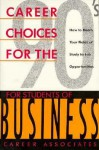 Career Choices for Students of Business - Career Associates, Carolyn B. Mitchell