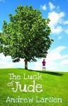 The Luck of Jude - Andrew Larsen