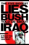 The Five Biggest Lies Bush Told Us About Iraq - Christopher Scheer, Robert Scheer
