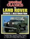 Practical Classics on Land Rover Series 1 Restoration: The complete DIY Series 1 Land Rover restoration guide - R.M. Clarke