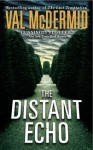 The Distant Echo - Val McDermid, Tom Cotcher