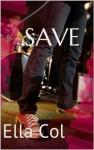 Save - Ella Col