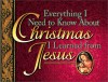 Everything I Need to Know about Christmas I Learned from Jes - Honor Books, Richmond &. Williams