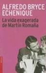 La Vida Exagerada De Martín Romaña - Alfredo Bryce Echenique
