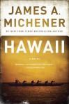 Hawaii: A Novel - James A. Michener