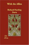 With the Allies - Richard Harding Davis
